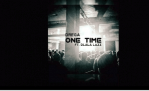 Drega - One Time ft. Dlala Lazz